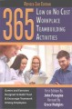 365 no or low cost workplace team building activities : games and exercises designed to build trust and encourage teamwork among employees