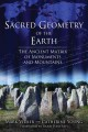 Sacred geometry of the Earth : the ancient matrix of monuments and mountains