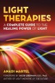 Light therapies : a complete guide to the healing power of light
