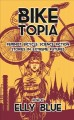 Biketopia : feminist bicycle science fiction stories in extreme futures