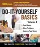 Do-it-yourself basics : save money, solve problems, improve your home : the basics everyone can master.