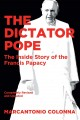 The dictator pope : the inside story of the Francis papacy