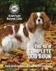 The new complete dog book : official breed standards and profiles for over 200 breeds