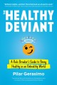 The healthy deviant : a rule breaker