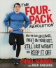 The four-pack revolution : how you can aim lower, cheat on your diet, and still lose weight and keep it off