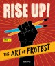Rise up! : the art of protest
