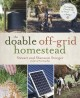 The doable off-grid homestead : cultivating a simple life by hand...on a budget