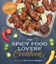 The spicy food lovers' cookbook : fiery, no-fuss meals