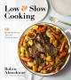 Low & slow cooking : 60 hands-off recipes that are worth the wait