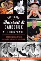 Baltimore baseball and barbecue with Boog Powell : stories from the Orioles' Smokey Slugger