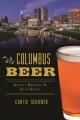 Columbus beer : recent brewing & deep roots