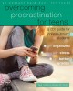 Overcoming procrastination for teens : a CBT guide for college-bound students
