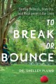 To break or bounce : finding balance, stability, and resilience in our lives