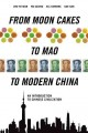 From moon cakes to Mao to modern China : an introduction to Chinese civilization