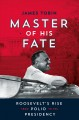 Master of his fate : Roosevelt