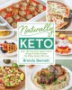 Naturally Keto : over 100 low-carb, sugar-free & allergy-friendly recipes the whole family will love