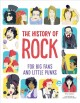 The history of rock : for big fans and little punks