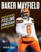 Baker Mayfield : feeling dangerous