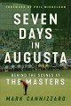 Seven days in Augusta : behind the scenes at the Masters