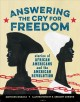 Answering the cry for freedom : stories of African Americans and the American Revolution