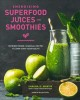 Energizing superfood juices and smoothies : nutrient-dense, seasonal recipes to jump-start your health