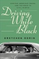 Driving while black : African American travel and the road to civil rights