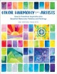 Color harmony for artists : how to transform inspiration into beautiful watercolor palettes and paintings
