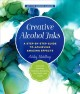Creative alcohol inks : a step-by-step guide to achieving amazing effects