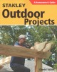 Stanley outdoor projects : a homeowner's guide