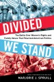 Divided we stand : the battle over women's rights and family values that polarized American politics