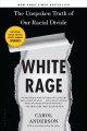 White rage : the unspoken truth of our racial divide