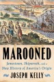 Marooned : Jamestown, shipwreck, and a new history of America's origin