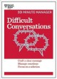 Difficult conversations : craft a clear message, manage emotions, focus on a solution