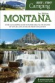 Best tent camping. Montana : your car-camping guide to scenic beauty, the sounds of nature, and an escape from civilization