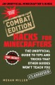 Hacks for Minecrafters : the unofficial guide to tips and tricks that other guides won't teach you