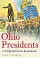Ohio Presidents : a whig and seven republicans