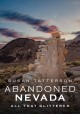 Abandoned Nevada : all that glittered