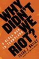 why didn't we riot? : a black man in Trumpland