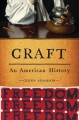Craft : an American history