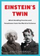 Einstein's twin : mind-bending puzzles and paradoxes from the world of science