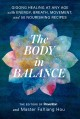The body in balance : qigong healing at any age with energy, breath, movement, and 50 nourishing recipes
