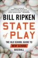 State of play : the old school guide to new school baseball