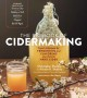 The big book of cidermaking : expert techniques for fermenting and  flavoring your favorite hard cider