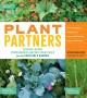 Plant partners : science-based companion planting strategies for the vegetable garden : minimize disease, reduce pests, improve soil fertility, support pollination
