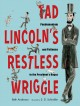 Tad Lincoln's restless wriggle: pandemonium and patience in the President's house