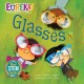 Glasses: Eureka! the Biography of an Idea