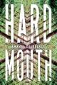 Hard mouth : a novel
