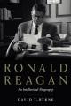 Ronald Reagan : an intellectual biography