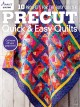 Precut quick & easy quilts : 10 products for the busy quilter.