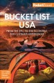 Fodor's Bucket List USA : From the Epic to the Eccentric, 500+ Ultimate Experiences